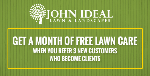 Get a Month of Free Lawn Care - When You Refer 3 New Customers Who Become Clients